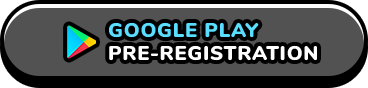 GOOGLE PLAY PRE-REGISTRATION